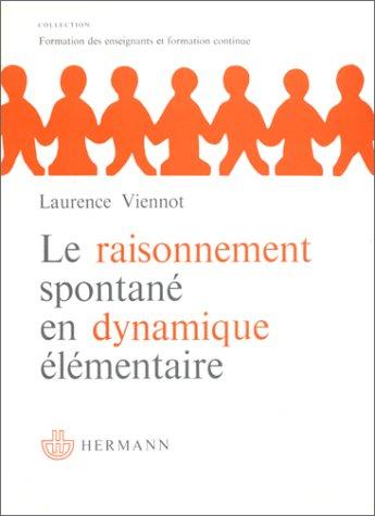 Le Raisonnement spontané en dynamique élémentaire par Laurence Viennot