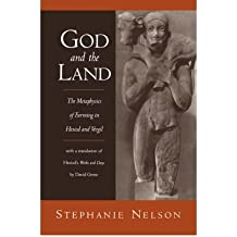 BY Nelson, Stephanie ( Author ) [ GOD AND THE LAND: THE METAPHYSICS OF FARMING IN HESIOD AND VERGIL ] Jan-2009 [ Paperback ]