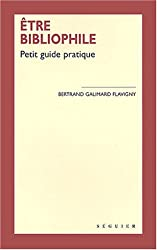 Etre bibliophile : Petit guide pratique