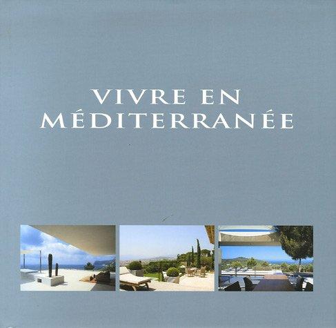Vivre en Méditerranée : Edition trilingue français-anglais-néerlandais par Wim Pauwels