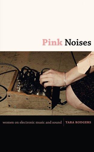 Pink Noises por Tara Rodgers