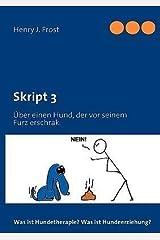 [ SKRIPT 3 - WAS IST HUNDETHERAPIE? WAS IST HUNDEERZIEHUNG? (GERMAN) ] BY Frost, Henry J ( Author ) [ 2010 ] Paperback Taschenbuch