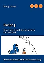 [ SKRIPT 3 - WAS IST HUNDETHERAPIE? WAS IST HUNDEERZIEHUNG? (GERMAN) ] BY Frost, Henry J ( Author ) [ 2010 ] Paperback