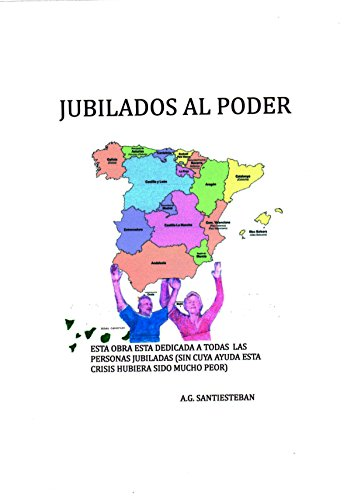 JUBILADOS AL PODER por Agustin Galera Santisteban