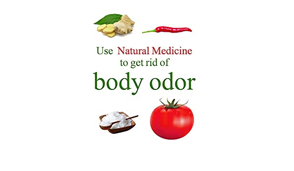Use natural medicine to get rid of body odor eBook: SHI YAN: Amazon