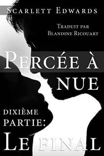 Percée à nue 10: Le final