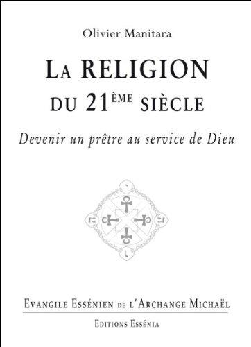Evangile essénien - Tome 29 - La religion du 21ème siècle par Olivier Manitara