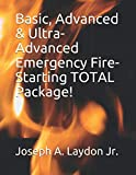 Basic, Advanced & Ultra-Advanced Emergency Fire-Starting TOTAL Package!