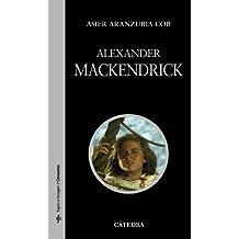 Alexander Mackendrick (Signo E Imagen - Signo E Imagen. Cineastas)