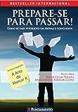 Prepare-Se Para Passar! Como Se Sair Vitorioso Em Provas E Concursos (Em Portuguese do Brasil)