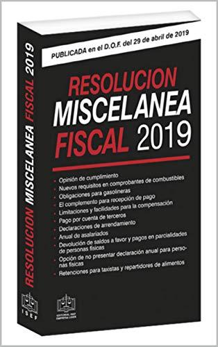 RESOLUCION MISCELANEA FISCAL 2019 eBook: Ediciones Fiscales ISEF ...
