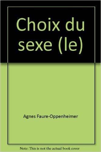 Le choix du sexe de Agns Faure-Oppenheimer ,Jean Laplanche ( 1 mai 1980 )