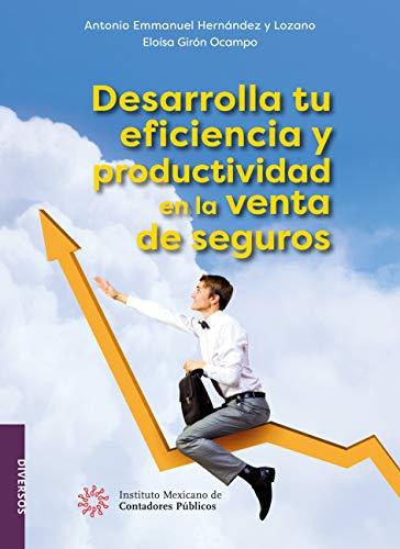Desarrolla tu eficiencia y productividad en la venta de seguros (Diversos)