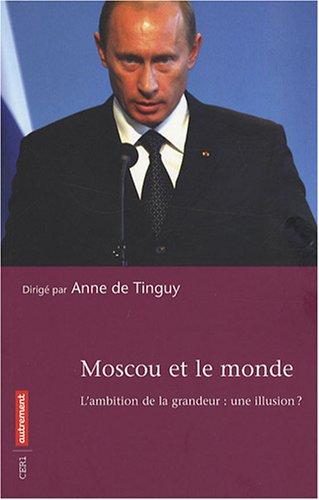 Moscou et le monde : L'ambition de l...