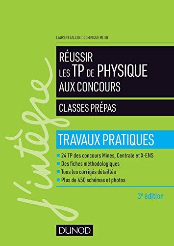 Réussir les TP de Physique aux concours - 3e éd. par  Laurent Sallen, Dominique Meier