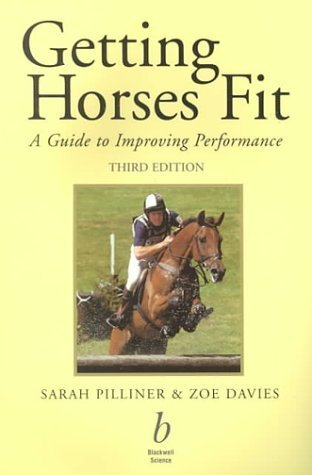 Getting Horses Fit: A Guide to Improving Performance by Sarah Pilliner (2000-12-15)