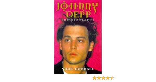 Johnny Depp The Biography Amazoncouk Nigel Goodall