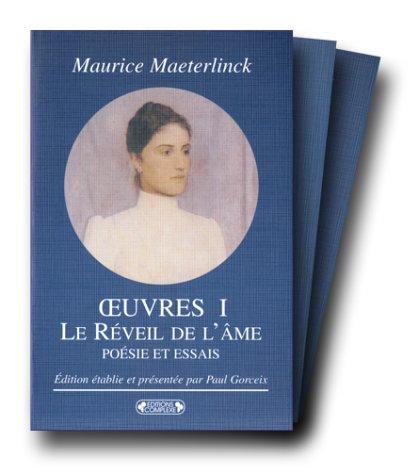 Oeuvres Coffret en 3 volumes : Tome 1, Le Réveil de l'âme; Tome 2, Théâtre ; Tome 3, Théâtre par Maurice Maeterlinck