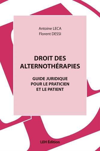 Droit des alternothérapies : Guide juridique pour le praticien et le patient