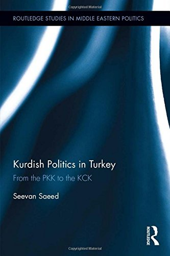 Kurdish Politics in Turkey: From the PKK to the KCK (Routledge Studies in Middle Eastern Politics) by Seevan Saeed (2016-09-19)