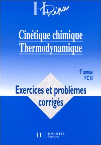 CINETIQUE CHIMIQUE THERMODYNAMIQUE. Exercices et problèmes corrigés par Alain Jaubert