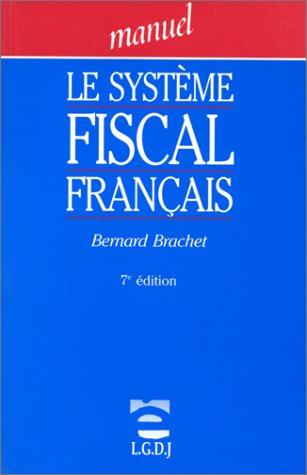 Le système fiscal français par Bernard Brachet