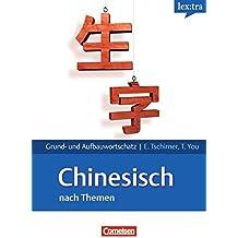 Lextra - Chinesisch - Grund- und Aufbauwortschatz nach Themen: A1-B2 - Lernwörterbuch Grund- und Aufbauwortschatz
