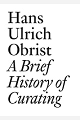 A Brief History of Curating (Documents Book 3) (English Edition) Formato Kindle