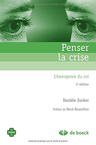Penser la crise : L'émergence du soi par Danielle Zucker