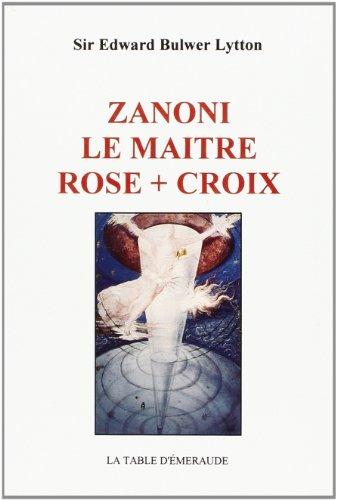 Zanoni le maître Rose-Croix