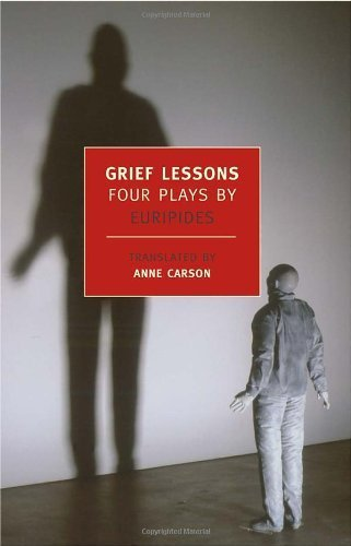 Grief Lessons: Four Plays (NYBR Classics) by Euripides (2009) Paperback