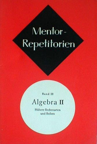 Mentor Repetitorien, Algebra 2, Die quadratischen Gleichungen und die Reihen