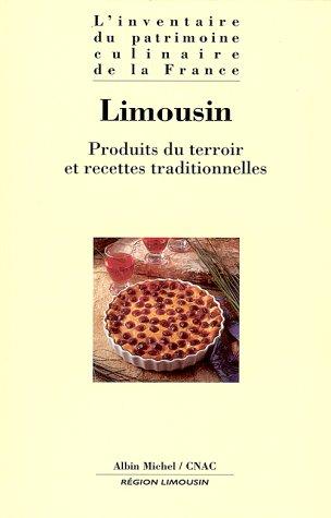 L'Inventaire du patrimoine culinaire de la France, tome 14 : Limousin - Conseil national des arts culinaires