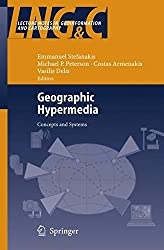 [(Geographic Hypermedia : Concepts and Systems)] [Edited by Emmanuel Stefanakis ] published on (November, 2006)
