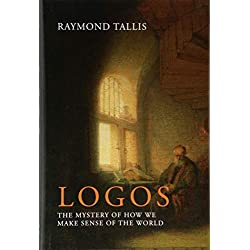 Logos: The mystery of how we make sense of the world