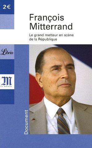 François Mitterrand 1916-1996 : Le grand metteur en scène de la République par Yves-Marc Ajchenbaum