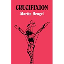 Crucifixion: In the Ancient World and the Folly of the Cross