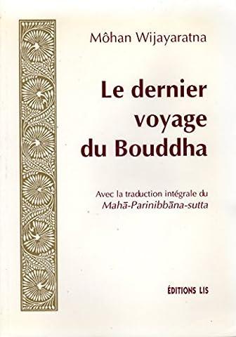 Le Dernier Voyage - Le dernier voyage du Bouddha : Avec