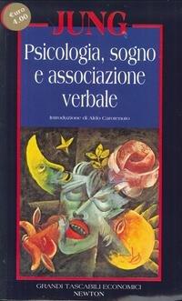 Psicologia, sogno e associazione verbale (Grandi tascabili economici) por Carl Gustav Jung