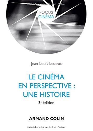 Le cinéma en perspective : une histoire - 3e éd. par Jean-Louis Leutrat