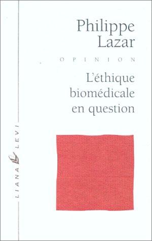 L'éthique biomédicale en question