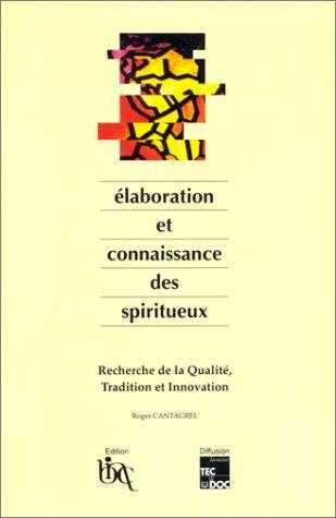 Elaboration et connaissance des spiritueux : Recherche de la qualité, tradition et innovation