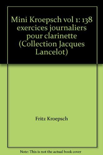 Mini Kroepsch vol 1: 138 exercices journaliers pou...