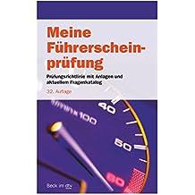 Meine Führerscheinprüfung: Prüfungsrichtlinie mit Anlagen und allen Prüfungsfragen nebst richtigen Antworten für die Fahrerlaubnisprüfung (Klassen A, ... AM, B) und die Prüfung zum Führen von Mofas