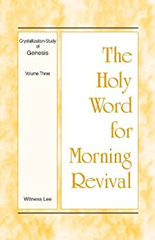 The Holy Word for Morning Revival - Crystallization-study of Genesis Volume 3 (English Edition) von [Lee, Witness]