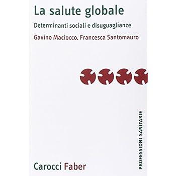 La Salute Globale. Determinanti Sociali E Disuguaglianze