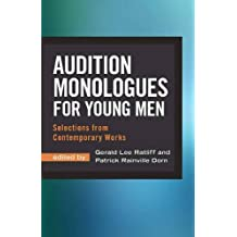 Audition Monologues for Young Men: Selections from Contemporary Works by Gerald Lee Ratliff (2016-07-01)
