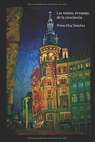 Las manos, el espejo de la conciencia por Don Primo Díaz Sánchez