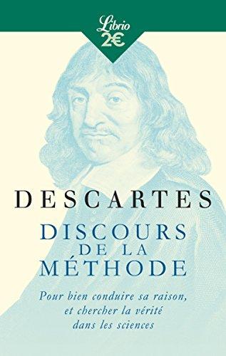 Discours de la méthode : Pour bien conduire sa raison, et cherche la vérité dans les sciences