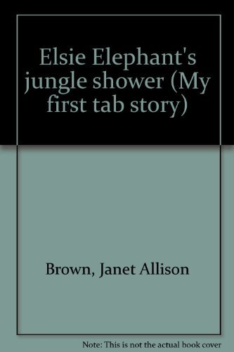 Elsie Elephant's jungle shower (My first tab story)